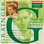 Grainger: Vol. 5 - Works for Chorus & Orchestra 2