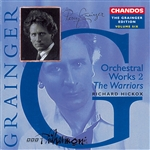 Grainger: Vol. 6 - Orchestral Works 2 'The Warriors'