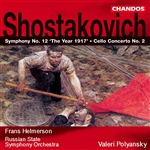Shostakovich: Symphony No. 12 . Cello Concerto No. 2