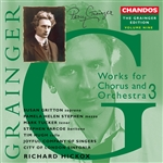 Grainger: Vol. 9 - Works for Chorus & Orchestra 3