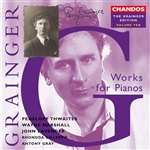 Grainger: Vol. 10 - Works for Pianos