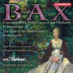 Bax: Bard of Dimbovitza · In Memoriam · Concertante for Piano