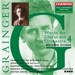 Grainger: Vol. 11 - Works for Chorus & Orchestra 4