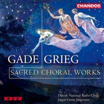 Grieg & Gade: Sacred Choral Works