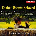 Louis Lortie - Beethoven/ Schumann/Liszt: To the Distant Beloved