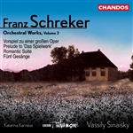 Schreker: Orchestral Works Vol. 2