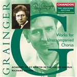 Grainger: Vol. 18 - Works for Unaccompanied Chorus
