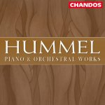 Hummel Piano & Orchestral Works