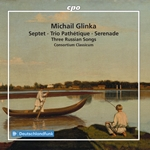 Glinka: Septet, Trio Pathetique, Serenade & 3 Russian Songs