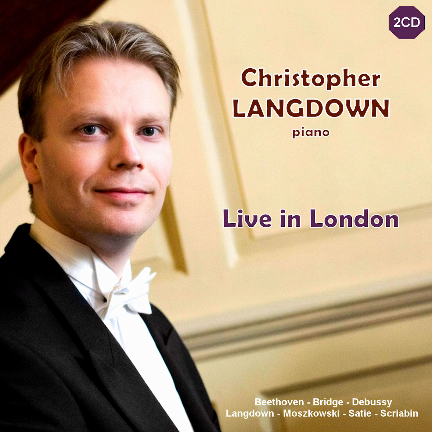 Piano Recital: Langdown, Christopher - MOSZKOWSKI, M. / DEBUSSY, C. / BEETHOVEN, L. van / BRIDGE, F. / LANGDOWN, C. / SCRIABIN, A. (Live in London)