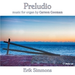 Carson Cooman: Preludio – Music for Organ
