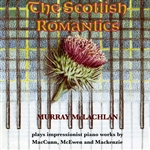 Piano Recital: McLachlan, Murray – MACCUNN, H. / MCEWEN, J. / MACKENZIE, A. (The Scottish Romantics)