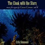The Cloak with the Stars: Music for Organ, Vol. 6