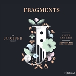 Fragments: Music for Flute & Harp (The Juniper Project)