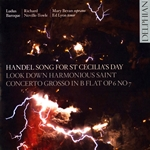 Handel: Ode for St. Cecilia's Day, Look Down, Harmonious Saint & Concerto grosso, Op. 6 No. 7