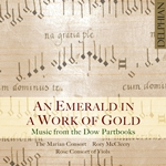 An Emerald in a Work of Gold: Music from the Dow Partbooks