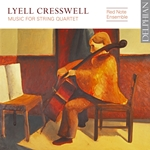 Lyell Cresswell: Music for String Quartet
