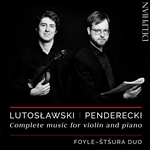 Lutoslawski & Penderecki: Complete Music for Violin & Piano