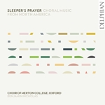 Sleeper's Prayer: Choral Music from North America