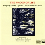 The Wagon of Life: Songs of Nature, Life & Love in Time & Place