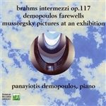 Brahms: 3 Intermezzos - Demopoulos: Farewells - Mussorgsky: Pictures at an Exhibition