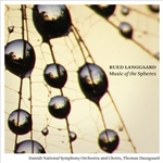 LANGGAARD, R.: Music of the Spheres (Dausgaard)