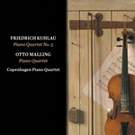 Kuhlau: Piano Quartet in G Minor, Op. 108 - Malling: Piano Quartet in C Minor, Op. 80