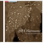 HARTMANN, J.P.E.: Key Masterpieces (The) - Symphony No. 1 /  Piano Sonata / Suite in A minor / Volvens spaadom / Liden Kirsten (excerpt)