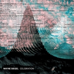 Wayne Siegel: Celebration