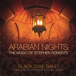 Arabian Nights - The Music of Stephen Roberts