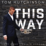 Tom Hutchinson - This Way