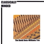 David Rees-Williams Trio: Classically Minded