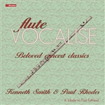 Flute Recital: Smith, Kenneth - CHAMINADE, C. / CHOPIN, F. / SAINT-SAENS, C. / GODARD, B. / MASSENET, J. (Flute Vocalise: Beloved Concert Classics)