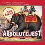 Adams - Absolute Jest / Grand Pianola Music