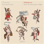 Ghirlanda sacra: Early 17th-Century Music in Naples