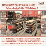 THE GOLDEN AGE OF LIGHT MUSIC - IN TOWN TONIGHT - THE 1930s VOL 2