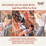 The Golden Age of Light Music - Light Music While You Work