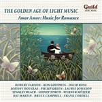THE GOLDEN AGE OF LIGHT MUSIC: MUSIC FOR ROMANCE: AMOR AMOR