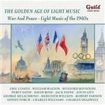 The Golden Age of Light Music: War and Peace - Light Music of the 1940s