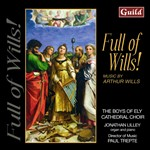 Wills: Full of Wills! Choral, organ and piano works