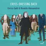 Cross-dressing Bach: Chamber Rarities & Alternative Versions