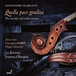 Quella pace gradita: The Recorder & Violin Cantatas