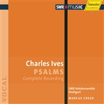 IVES, C.: Psalms (Complete) (Stuttgart Vocal Ensemble, Creed)