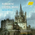 Romantic Choral Music: German Motets