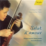 LI, Chuanyun: Salut d'Amour - Strauss Violin Sonata and Favourite Encores