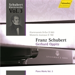 SCHUBERT, F.: Piano Works, Vol.  3 (Oppitz) - Piano Sonata No. 21, D. 960 / 6 Moments musicaux, D. 780