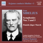 SIBELIUS, J.: Symphonies Nos. 3 and 5 / Jager March (Kajanus Conducts Sibelius, Vol. 3) (1928, 1932)