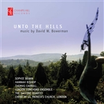 Unto The Hills - Music by David W Bowerman