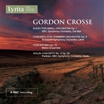 Gordon Crosse - Violin Concerto No.2 etc