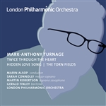 TURNAGE, M.-A.: Twice Through the Heart / Torn Fields (The) / Hidden Love Song (Connolly, M. Robertson, Finley, London Philharmonic, Alsop)